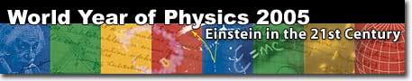 image says World year of Physics 2005 - Einstein in the 21st Century
