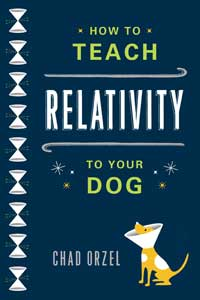 Book cover of How to Teach Relativity to Your Dog